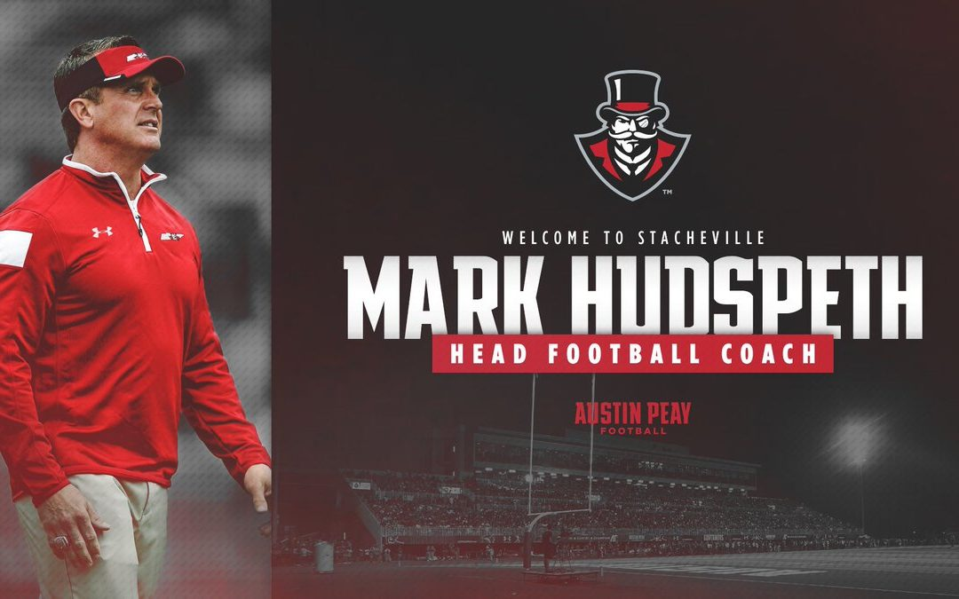 Austin Peay Announces Hire of Mark Hudspeth as next Head Coach